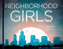 <EM>NEIGHBORHOOD GIRLS</EM>